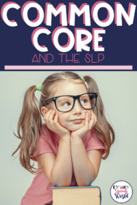 Common Core Standards and SLP