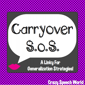 Carryover SOS: Strategies for Speech Therapy! {Linky Party}