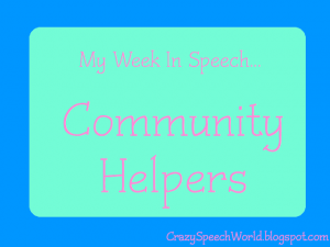 My Week In Speech: Community Helpers