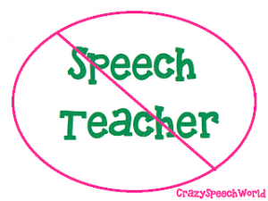 "If you call me ""speech teacher"" one more time…"