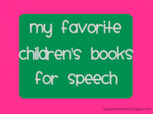 My FAVORITE Children's Books For Speech {Part 1)