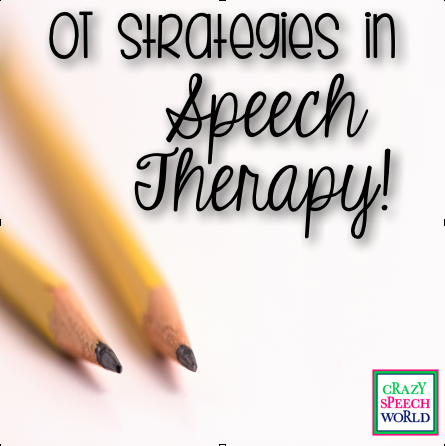 Crazy Speech World: Using OT strategies in speech therapy