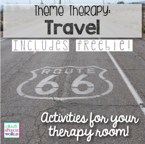 Theme Therapy:  Travel! (Plus Freebie)