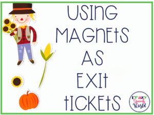 Exit Ticket Strategy with Dollar Store Magnets