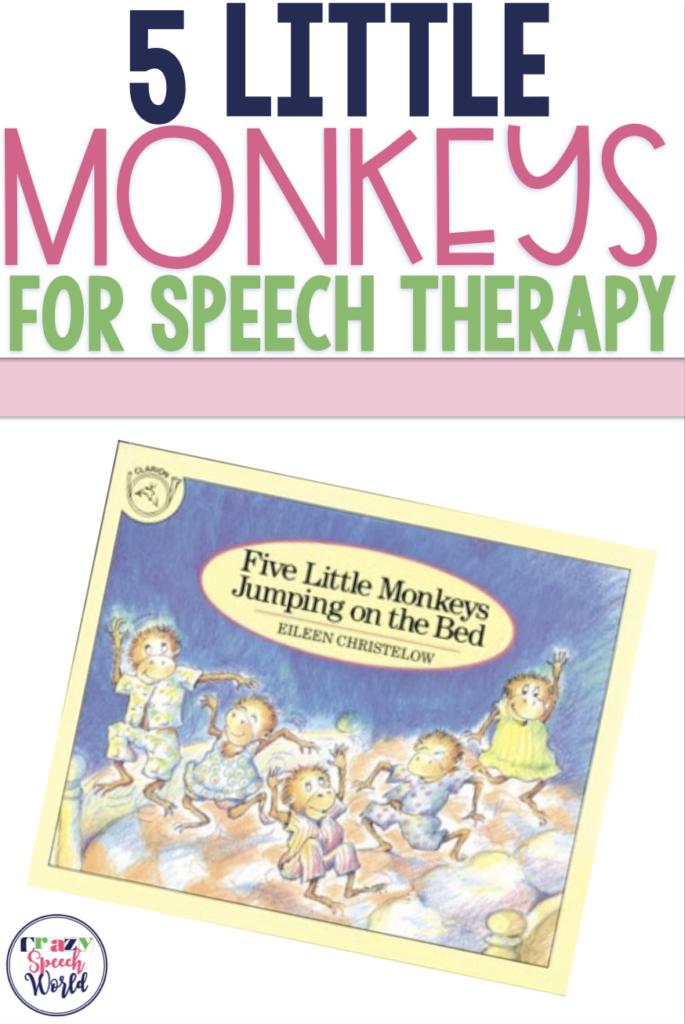 5 Little Monkeys for speech therapy