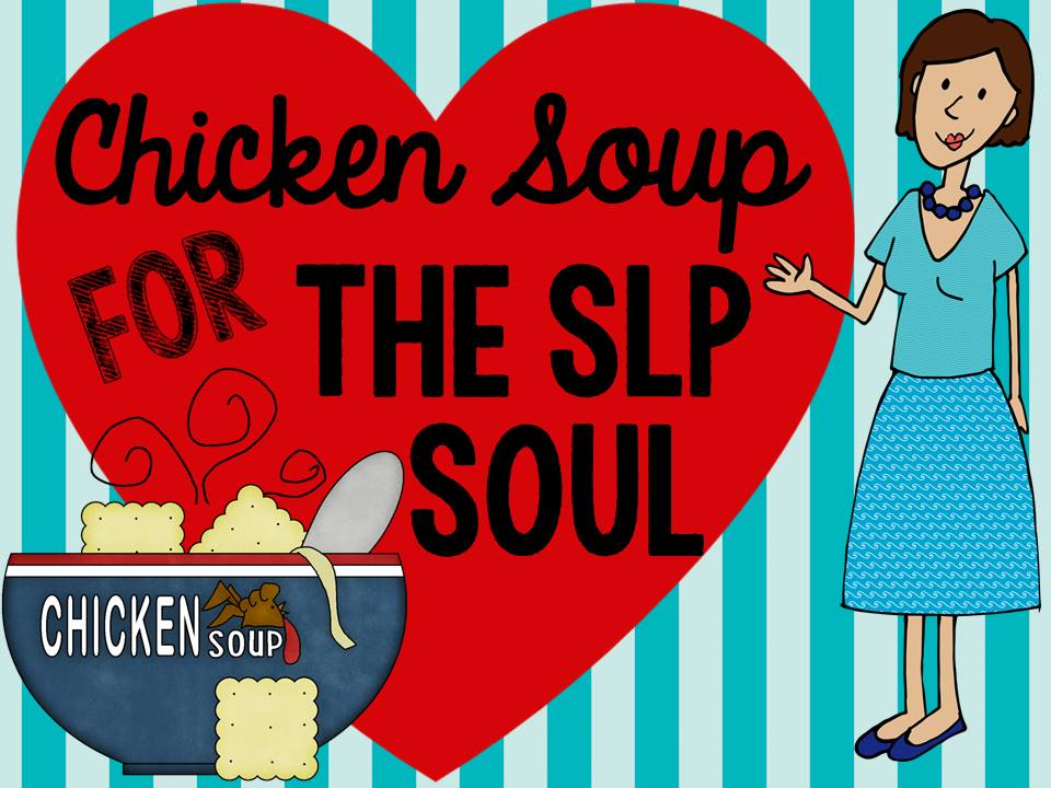 Chicken Soup for the SLP Soul