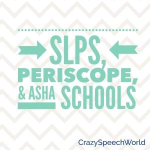 SLPs & Periscope